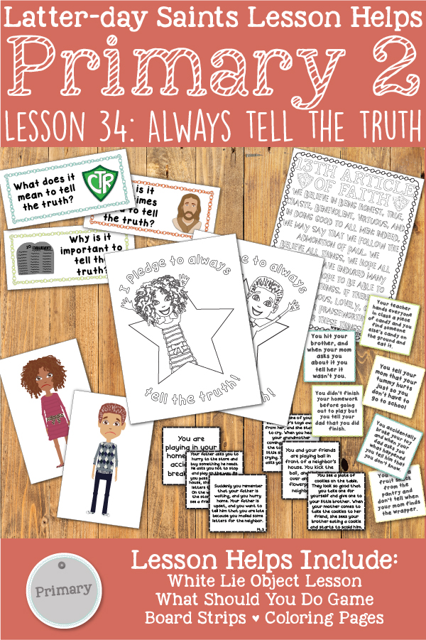 "LDS Primary 2 CTR Lesson 34: ""Always Tell the Truth"" Lesson Packet including What Should you do Game, Board Strips, White Lie Object Lesson, Coloring Page, Additional Ideas from the Friend and more! www.LovePrayTeach.com"