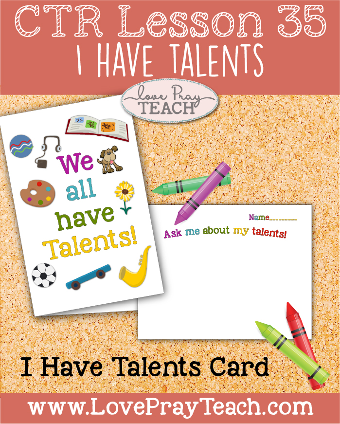 "LDS Primary 2 CTR Lesson 35: ""I Have Talents"" Lesson Packet including I Have Talents-Card, Poster, Word Search, Color Cut & Glue Activity, Additional Ideas from the Friend and more! www.LovePrayTeach.com"