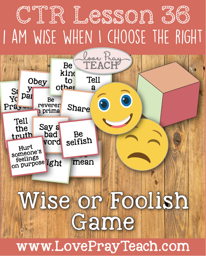 "LDS Primary 2 CTR Lesson 36: ""I Am Wise When I Choose the Right"" Lesson Packet including CTR Tracker, Wise or Foolish Game, Color Cut & Glue Activity, Coloring Page Additional Ideas from the Friend and more! www.LovePrayTeach.com"