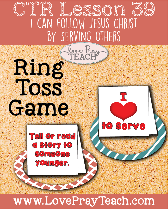 "LDS Primary 2 CTR Lesson 39: ""I Can Follow Jesus Christ by Serving Others"" Lesson Packet including Ring Toss Service Activity, Thank You Cards, Heart Cutouts, Coloring Pages, Poster, Additional Ideas from the Friend and more! www.LovePrayTeach.com"