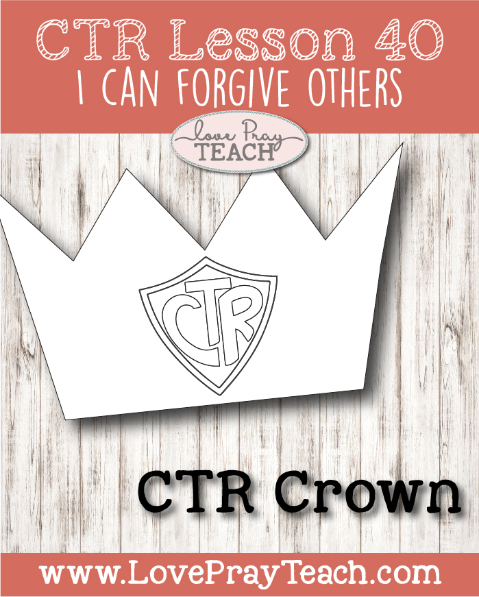 "LDS Primary 2 CTR Lesson 40: ""I Can Forgive Others"" Lesson Packet including Chutes and Ladders, Crown ,Coloring Page, Poster, Additional Ideas from the Friend and more! www.LovePrayTeach.com"