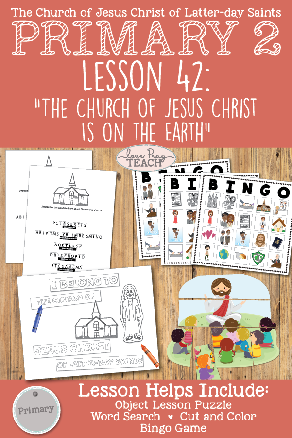 "Primary 2 CTR Lesson 42: ""The Church of Jesus Christ Is on the Earth"" Printable Lesson Packet including object lesson, BINGO game, coloring activities, and more! www.LovePrayTeach.com"