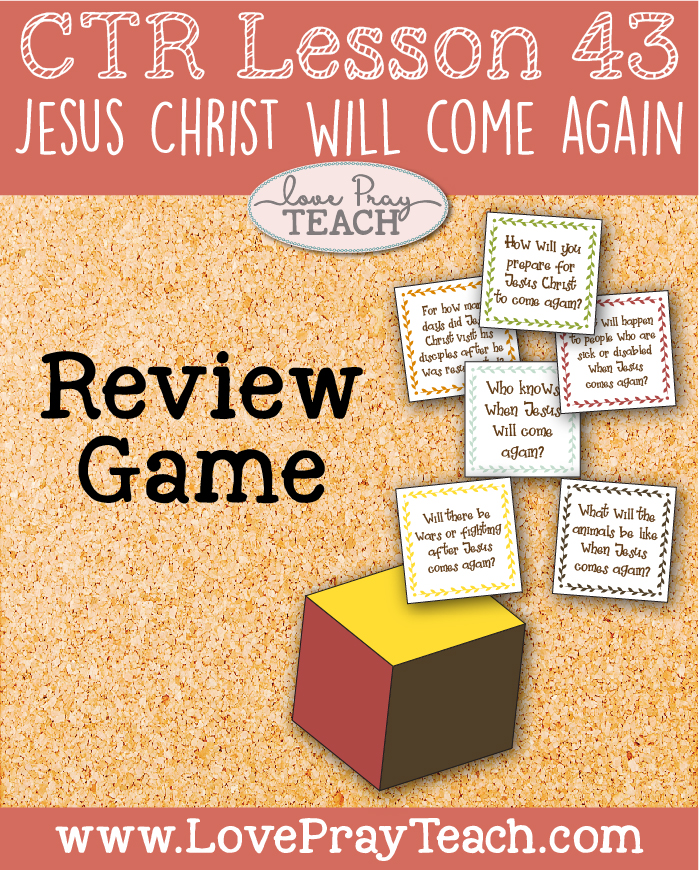 """LDS Primary 2 CTR Lesson 43: """"Jesus Christ Will Come Again"""" Lesson Packet including Review Game, Game Pieces, Maze, Coloring Page, Additional Ideas from the Friend and more! www.LovePrayTeach.com"""