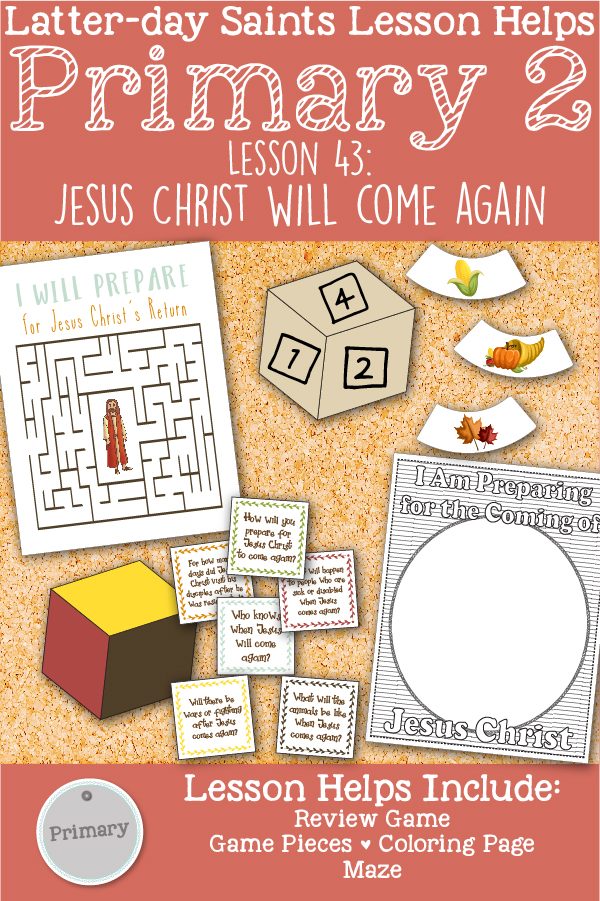 "LDS Primary 2 CTR Lesson 43: ""Jesus Christ Will Come Again"" Lesson Packet including Review Game, Game Pieces, Maze, Coloring Page, Additional Ideas from the Friend and more! www.LovePrayTeach.com"