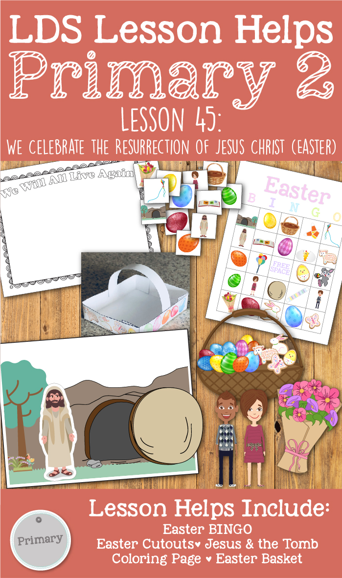 """LDS Primary 2 CTR Lesson 45: """"We Celebrate the Resurrection of Jesus Christ ("""