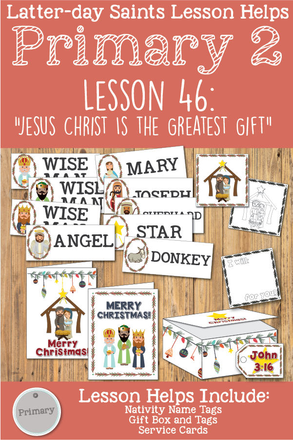 "Primary 2 CTR Lesson 46: ""Jesus Christ is the Greatest Gift (Christmas)"" Printable lesson packet for Latter-day Saints including Nativity activity, gift box, service cards, and more! www.LovePrayTeach.com"