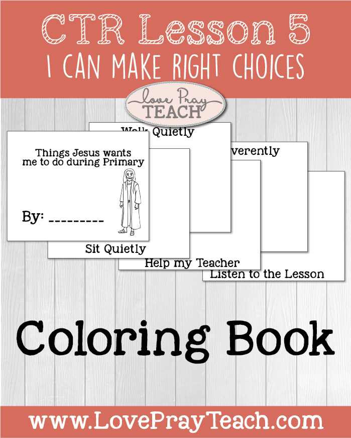 """LDS Primary 2 CTR Lesson 5: """"I Can Make Right Choices"""" Lesson Packet including Coloring Book, Game Ideas, Colored Stars, Note to Home to Parents, Additional Ideas from the Friend and more! www.LovePrayTeach.com"""