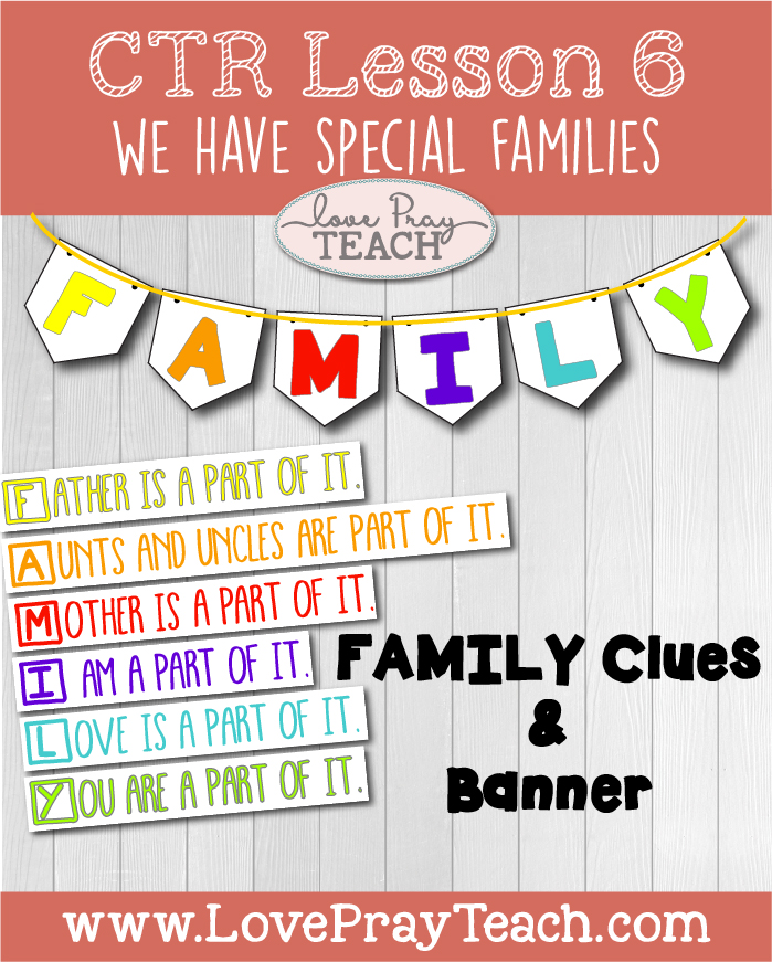 """LDS Primary 2 CTR Lesson 6: """"We Have Special Families"""" Lesson Packet including Coloring Pages, Game Ideas, FAMILY Clues, Family Banner, Additional Ideas from the Friend and more! www.LovePrayTeach.com"""