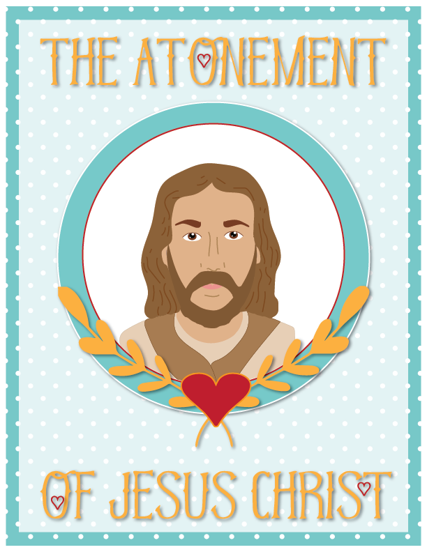 Individual lesson helps packet forPrimary 3 Lesson 22: The Atonement of Jesus Christ