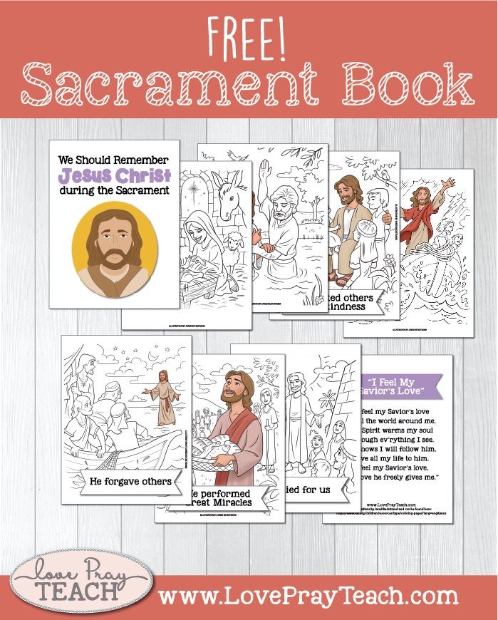 Free Sacrament Booklet for your Primary Class or Family Home Evening! www.LovePrayTeach.com