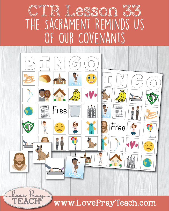 Primary 3 CTR Lesson 33: The Sacrament Reminds Us of Our Covenants Lesson Packet! Includes printables, game ideas, activities, coloring pages, posters, Bingo cards and more! www.LovePrayTeach.com