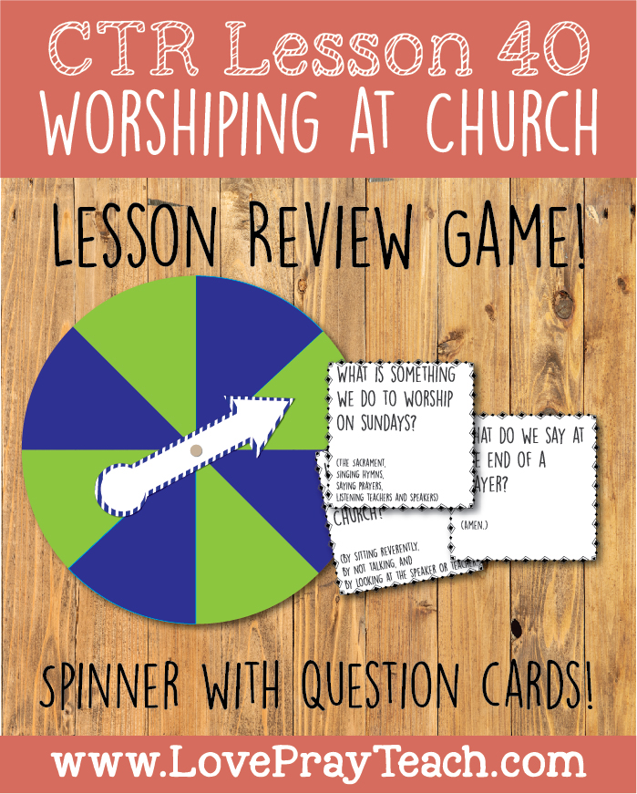LDS Primary 3 CTR Lesson 40:
