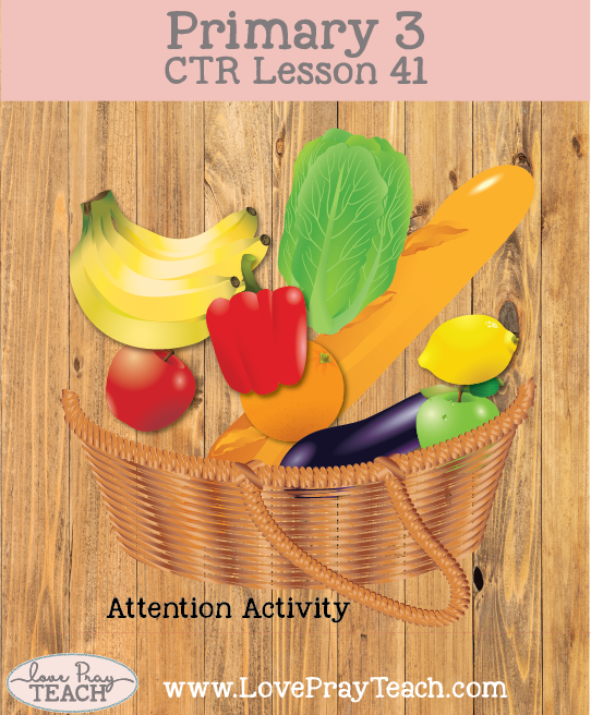 Primary CTR 3 Lesson 41: Fasting Brings Us Closer to Heavenly Father and Jesus Christ