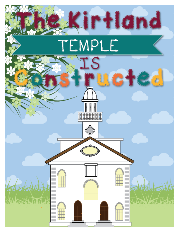 Individual Lesson Helps Packet ForPrimary 5 Lesson 25: The Kirtland Temple Is Constructed