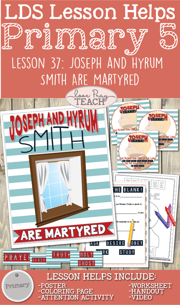 Primary 5 Lesson 37: Joseph and Hyrum Smith Are Martyred
