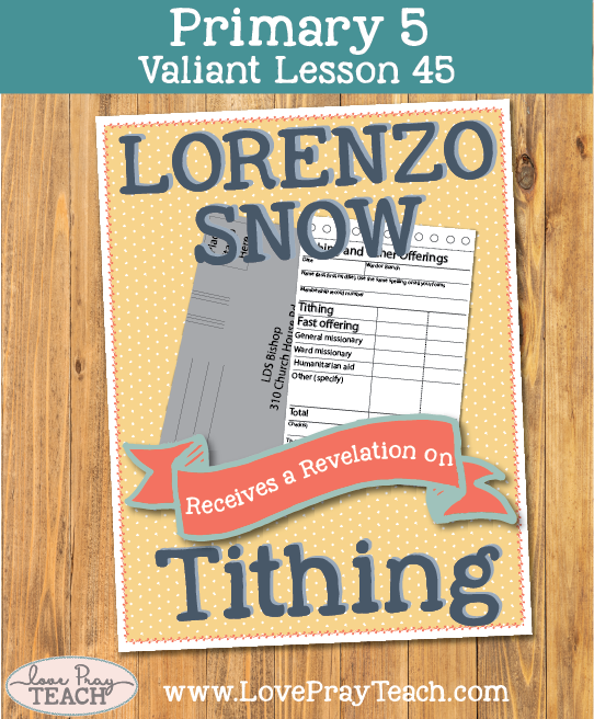 Primary 5 Lesson 45: Lorenzo Snow Receives a Revelation on Tithing