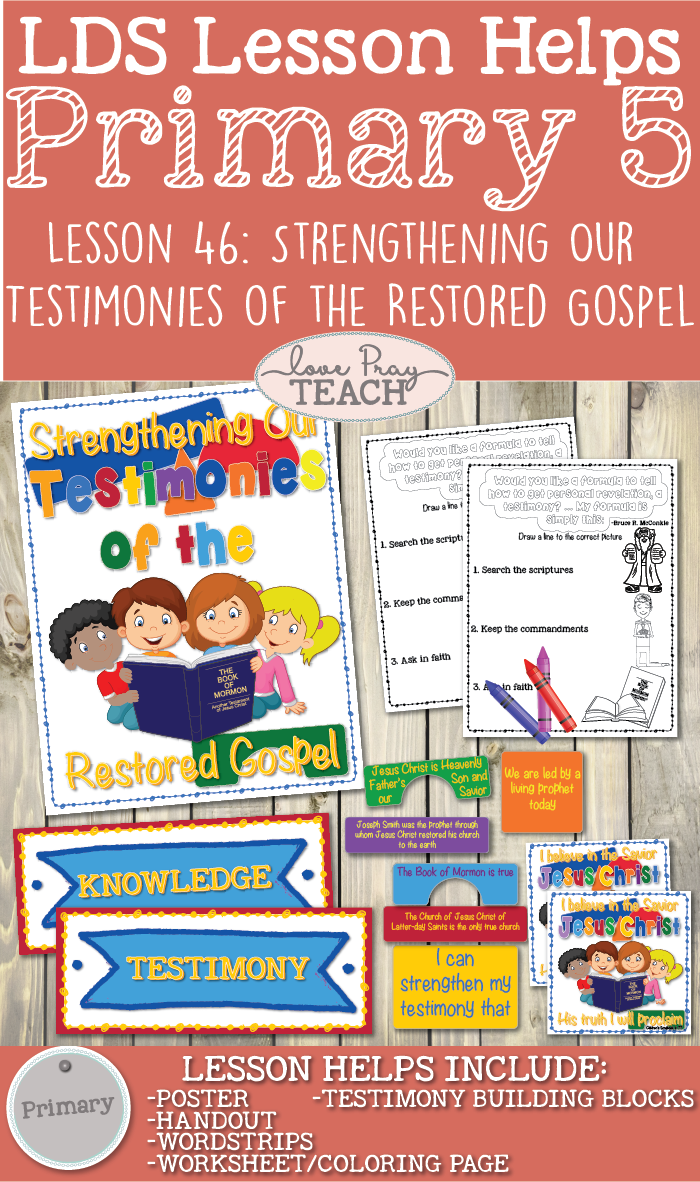Primary 5 Lesson 46: Strengthening Our Testimonies of the Restored Gospel