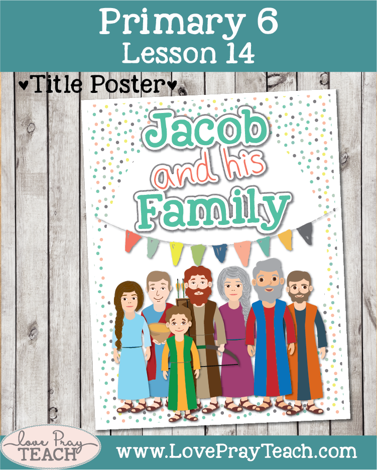 Lesson ideas, printables, worksheet, and coloring page forPrimary 6 Lesson 14: Jacob and His Family