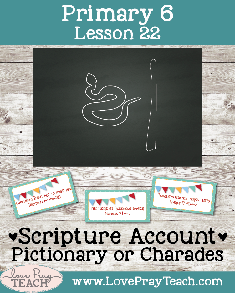Primary 6 Lesson 22: Israel and the Brass Serpent