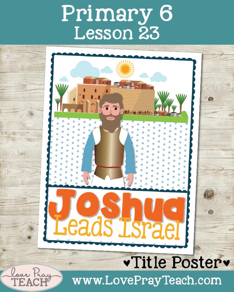 Primary 6 Lesson 23: Joshua Leads Israel