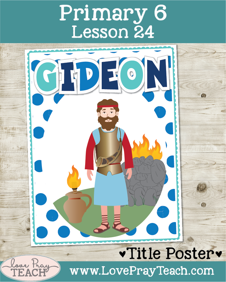 Lesson ideas and printable lesson helps for Primary 6 Lesson 24: Gideon