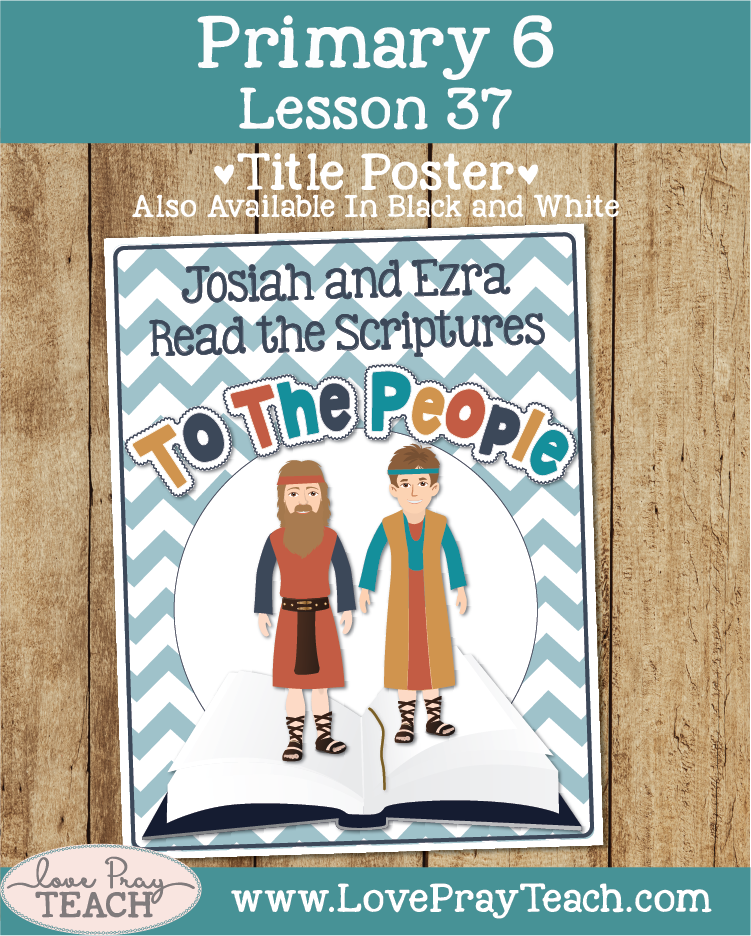 Primary 6 Lesson 37: Josiah and Ezra Read the Scriptures to the People