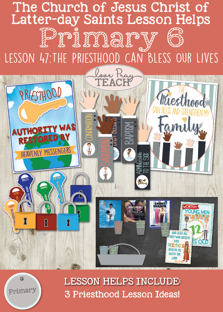 Primary 6 Lesson 47: The Priesthood Can Bless Our Lives (Priesthood Preparation Lesson)