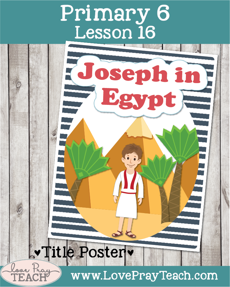 Lesson helps for Primary 6 Lesson 16:Joseph in Egypt