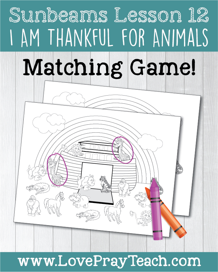 "LDS Primary 1 Sunbeams Lesson 12: ""I Am Thankful for Animals"" Lesson helps including printables, Noah and the Ark learning activities and printables, coloring pages, matching page, glue and color, and more! www.LovePrayTeach.com"