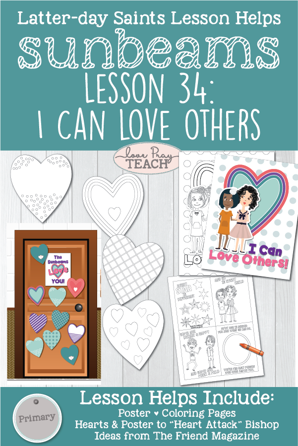 "LDS Primary 1 Sunbeams Lesson 34: ""I Can Love Others"" Printable Lesson Packet includes many activity ideas and coloring activities! www.LovePrayTeach.com"
