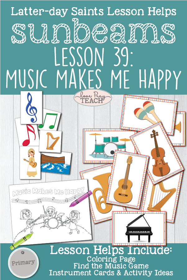 """Music Makes Me Happy"" Sunbeams Lesson 39 Primary 1 Printable Lesson Packet for Latter-day Saints including coloring page, ""find the music"" game, instrument cards, and activity ideas plus more! www.LovePrayTeach.com"