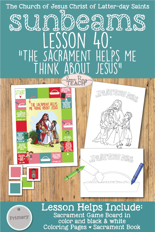 "SUNBEAMS! Primary 2 Lesson 40: ""The Sacrament Helps Me Thing About Jesus"" printable lesson packet includes teaching ideas, game board, coloring pages, and more! www.LovePrayTeach.com"