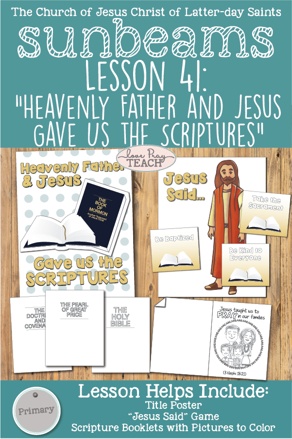 "Sunbeams Lesson 41: ""Heavenly Father and Jesus Gave Us The Scriptures"" Printable Lesson Packet for Primary 1 teachers in the Church of Jesus Christ of Latter-day Saints www.LovePrayTeach.com"