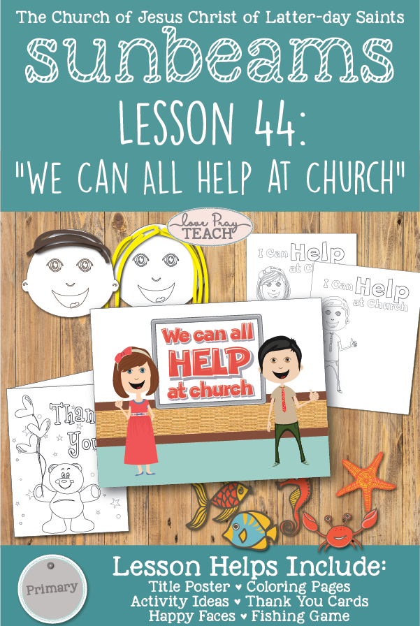 """We Can All Help At Church"" Sunbeams Primary 1 Printable Lesson Packet for Latter-day Saints including coloring pages, activity ideas, teaching tips, and more! www.LovePrayTeach.com"