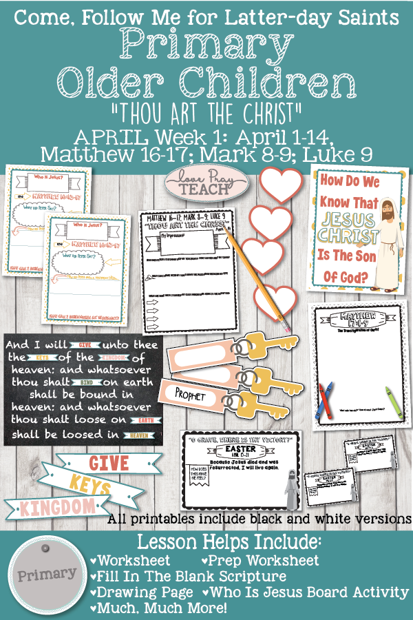 "Come, Follow Me for Primary 2019- New Testament, April Week 1: April 1-14, Matthew 16–17; Mark 8–9; Luke 9 ""Thou Art the Christ"" OLDER CHILDREN"