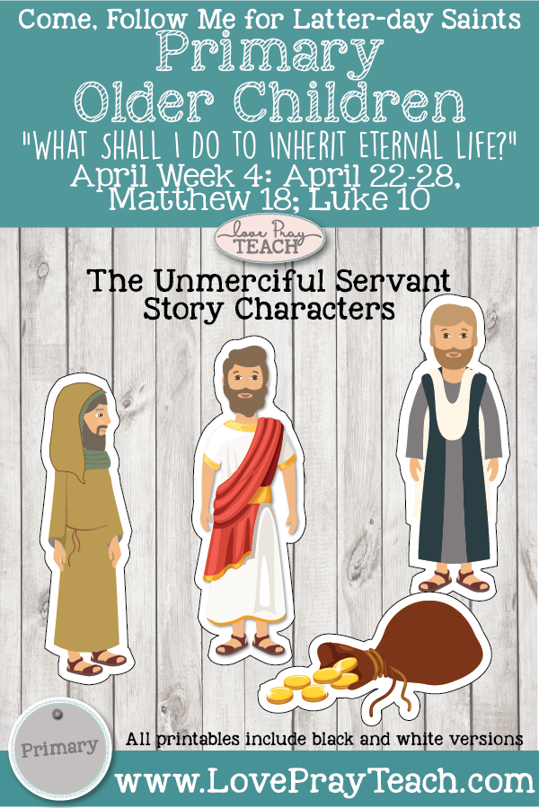 "Come, Follow Me for Primary 2019- New Testament, April Week 4 : April 22-28, Matthew 18-Luke 10- ""What Shall I Do to Inherit Eternal Life?""OLDER CHILDREN"