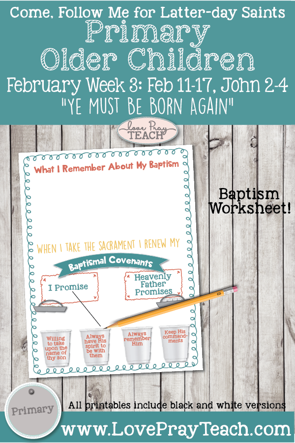 """Come, Follow Me for Primary-February Week 3: 11–17 John 2–4 """"Ye Must Be Born Again"""" OLDER CHILDREN"""