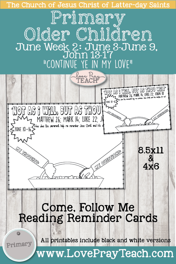 """Come, Follow Me for Primary 2019- New Testament, June Week 2: June 3–June 9, John 13-17: """"Continue Ye In My Love"""" OLDER CHILDREN"""