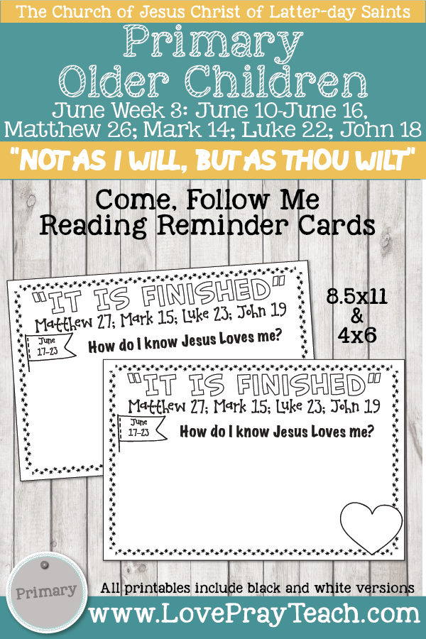 "Come, Follow Me for Primary 2019- New Testament, June Week 3: June 10–June 16, Matthew 26; Mark 14; Luke 22; John 18: ""Not as I Will, but as Thou Wilt"" OLDER CHILDREN"