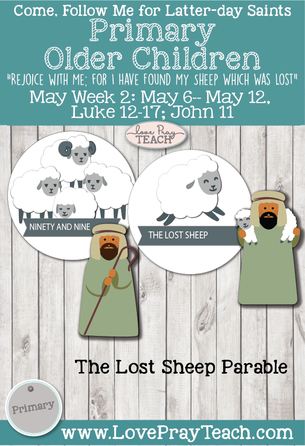 "Come, Follow Me for Primary 2019- New Testament, May Week 2: May 6–May 12, Luke 12-17: ""Rejoice with Me; for I Have Found My Sheep Which Was Lost"" OLDER CHILDREN"