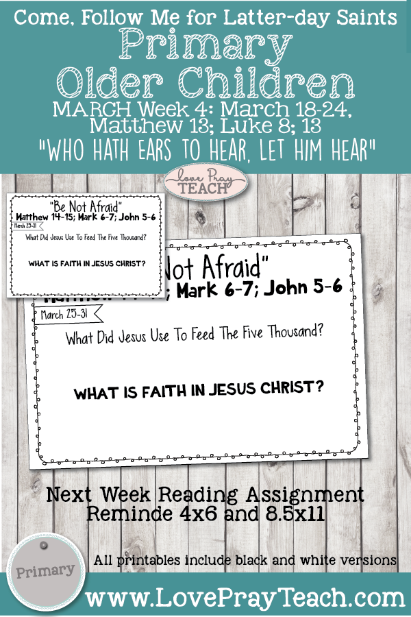 """Come, Follow Me for Primary 2019, March Week 4: March 18-24, Matthew 13; Luke 8; 13-""""Who Hath Ears to Hear, Let Him Hear"""" OLDER CHILDREN"""