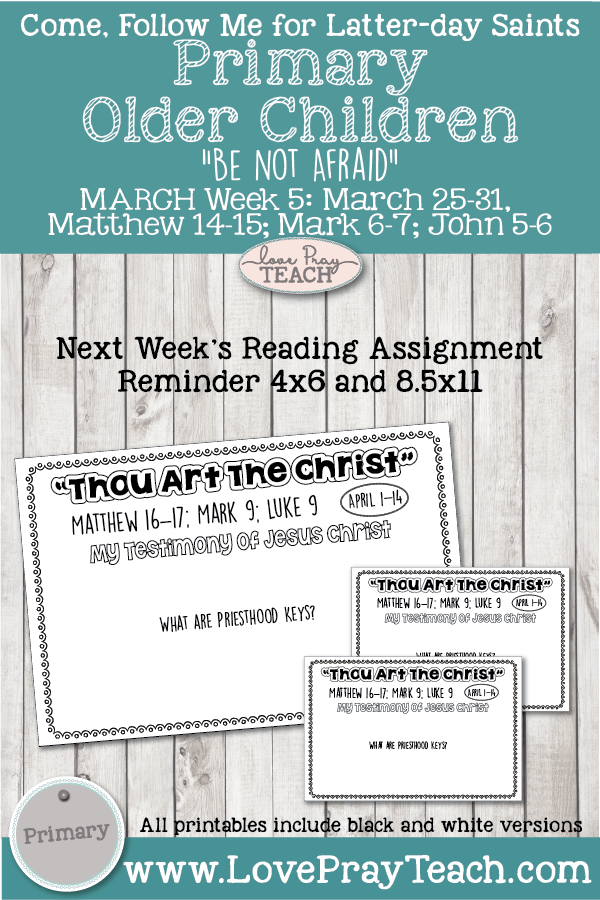 "Come, Follow Me for Primary New Testament, March Week 5: March 25-31, Matthew 14–15; Mark 6–7; John 5–6-""Be Not Afraid"" OLDER CHILDREN"