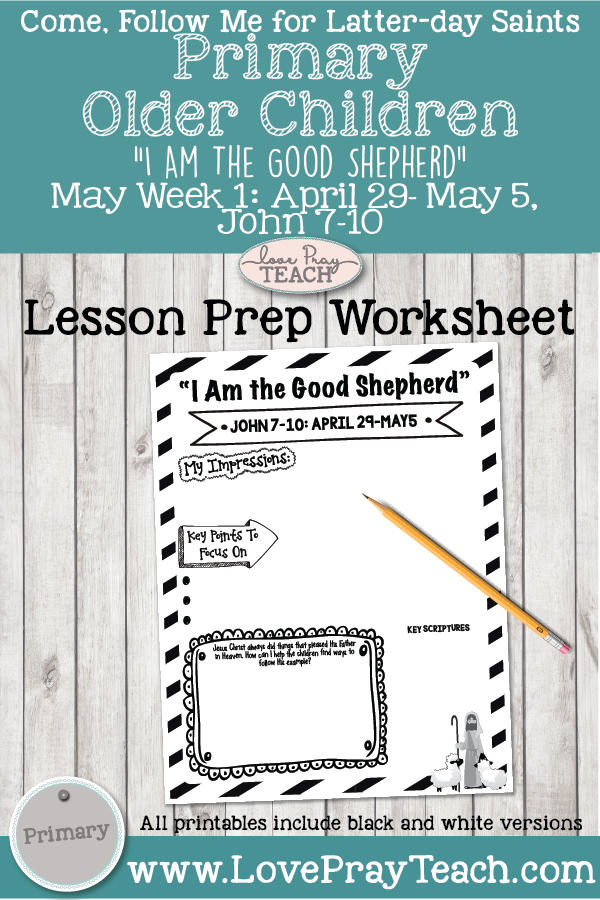 "Come, Follow Me for Primary 2019- New Testament, May Week 1: April 29–May 5, John7- 10: ""I Am the Good Shepherd""OLDER CHILDREN"