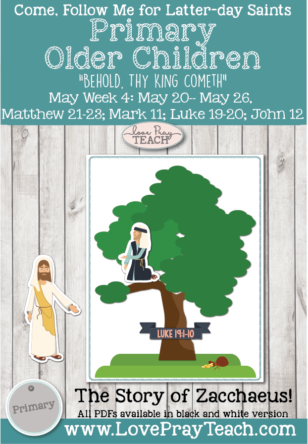 """Come, Follow Me for Primary 2019- New Testament, May Week 4: May 20–May 26, Matthew 21–23;Mark11;Luke 19–20;John12: """"Behold, Thy King Cometh"""" OLDER CHILDREN"""