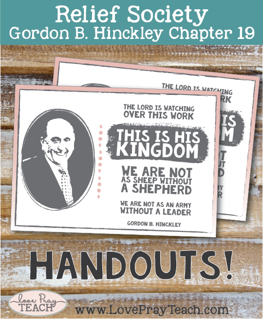 Relief Society lesson helps for Gordon B. Hinckley Chapter 19:
