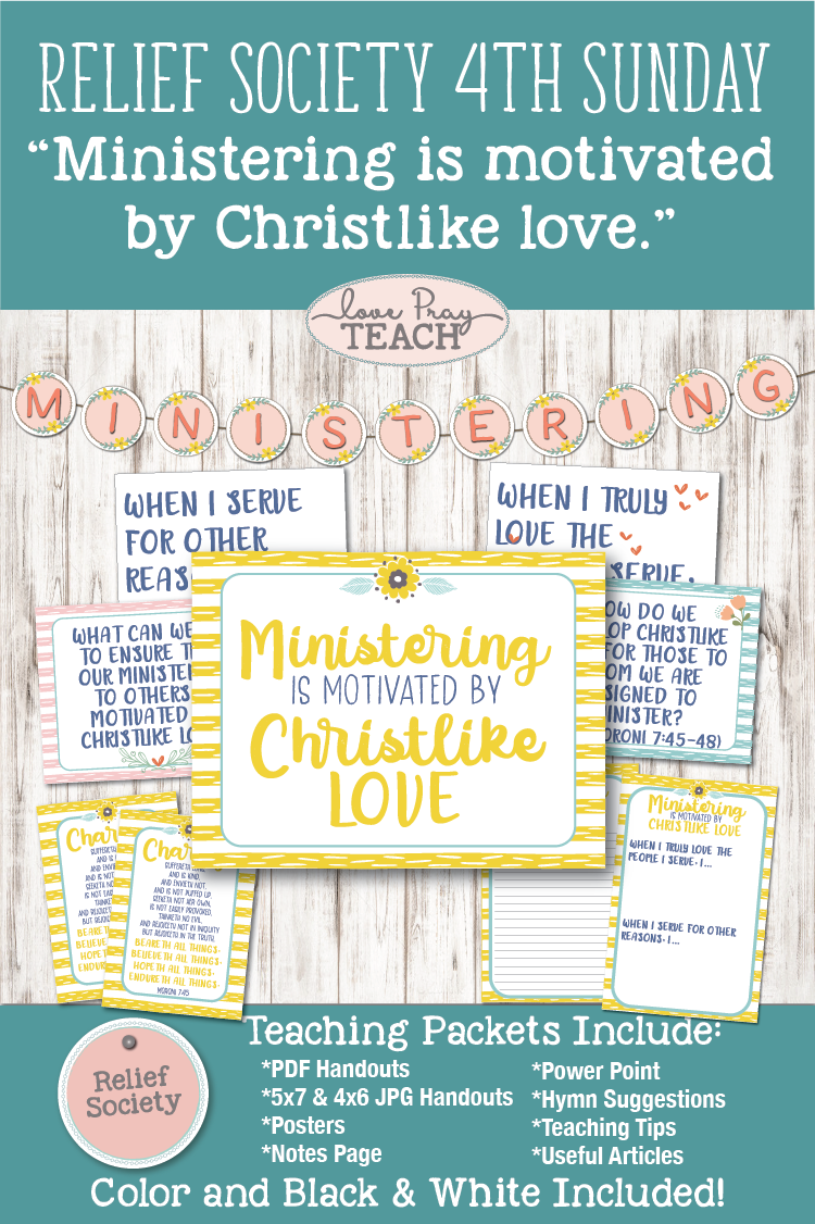 """Ministering is motivated by Christlike love."" LDS Relief Society Fourth Sunday lesson packet including printables, handouts, powerpoint, posters, notes, and more! www.LovePrayTeach.com"