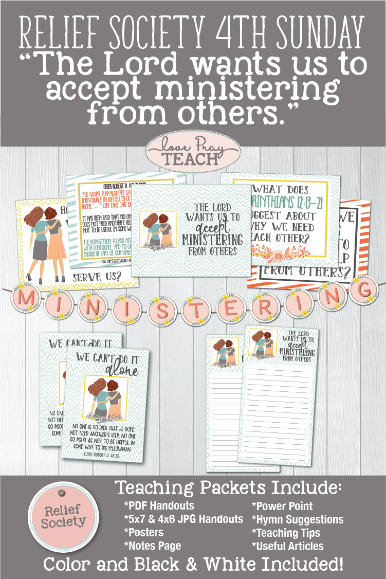 """The Lord wants us to accept ministering from others."" LDS Relief Society Printable lesson packet for 4th Sunday ""Ministering to Others"" www.LovePrayTeach.com"