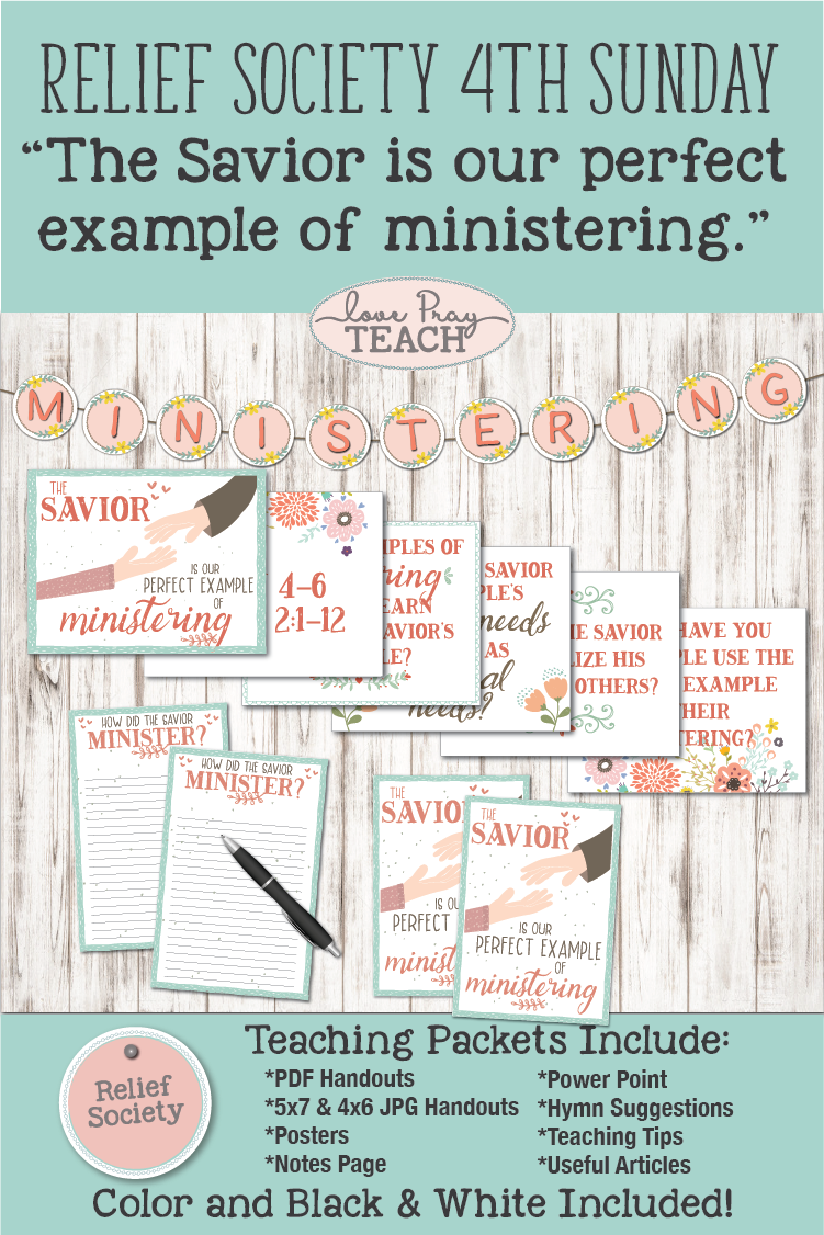 """The Savior is our perfect example of ministering."" LDS Relief Society Fourth Sunday 2018 Lesson Packet including printables, powerpoint, handouts, and more! www.LovePrayTeach.com"