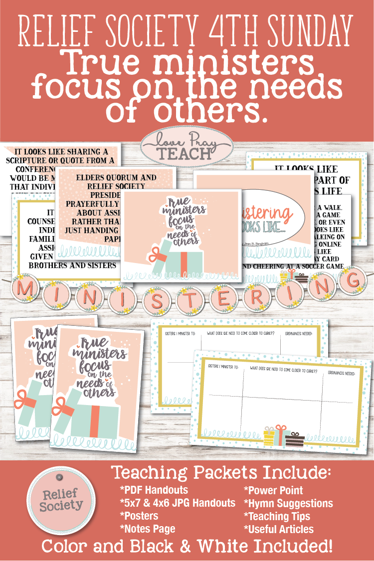 "Relief Society Fourth Sunday ""True Ministers Focus on the Needs of Others"" Printable lesson packet, handouts, posters, powerpoint, activity idea, and more! www.LovePrayTeach.com"