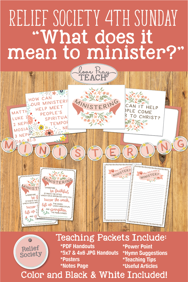 "LDS Relief Society 4th Sunday ""What does it mean to minister to others?"" Lesson helps for ""Ministering to Others"" Fourth Sunday Meeting including printables, handouts, posters, PowerPoint, Ministering banner, notes page, and more! www.LovePrayTeach.com"